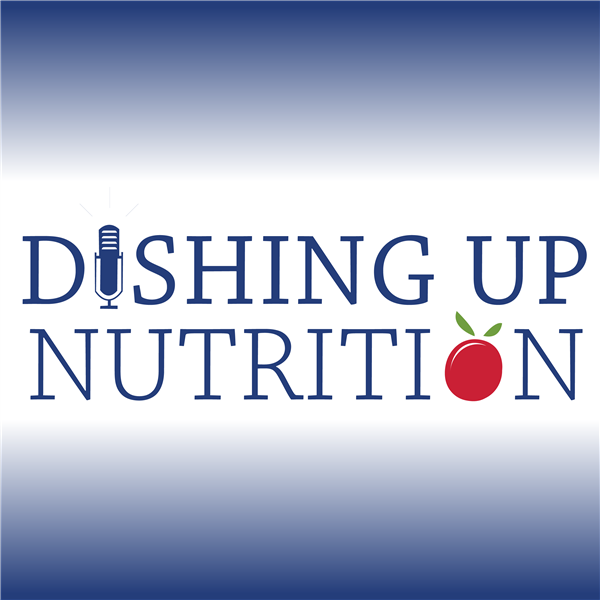 Dishing Up Nutrition | Listen to