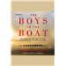 The Boys in the Boat - Nine Americans and Their Epic Quest for