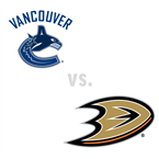 Vancouver Canucks at Anaheim Ducks
