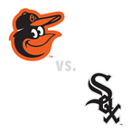 Baltimore Orioles at Chicago White Sox