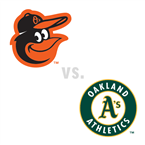 Baltimore Orioles at Oakland Athletics