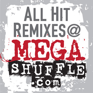 All Hit Remixes @ MEGASHUFFLE com | Free Internet Radio | TuneIn