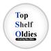 Top Shelf Oldies