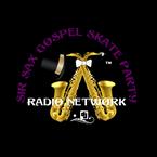 Sir Sax Gospel Skate Party Radio Network