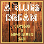 A BLUES DREAM - Classic & New Blues 24H