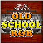 GPtheDJ Presents Old School R