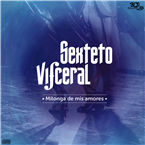 SEXTETO VISCERAL (Radio Tango oficial del grupo)