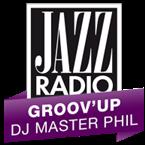 JAZZ RADIO - Groov'Up par DJ Master Phil
