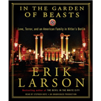 In the Garden of Beasts: Love, Terror, and an American Family in