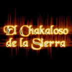 El Chakaloso de la Sierra