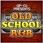 GPtheDJ Presents Old School R